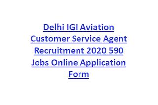 Delhi IGI Aviation Customer Service Agent Recruitment 2020 590 Jobs Online Application Form