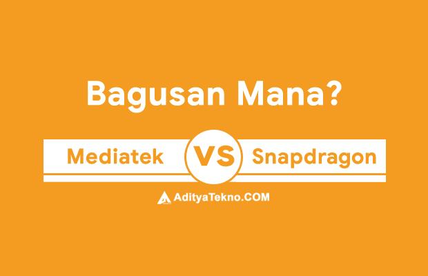 Perbedaan Mediatek vs Snapdragon