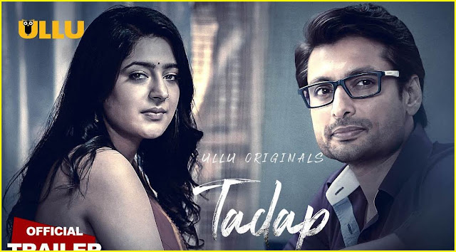 Tadap - Best Romantic Web Series on Ullu