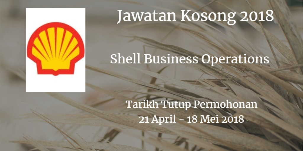 Jawatan Kosong Shell Business Operations 21 April - 18 Mei 2018