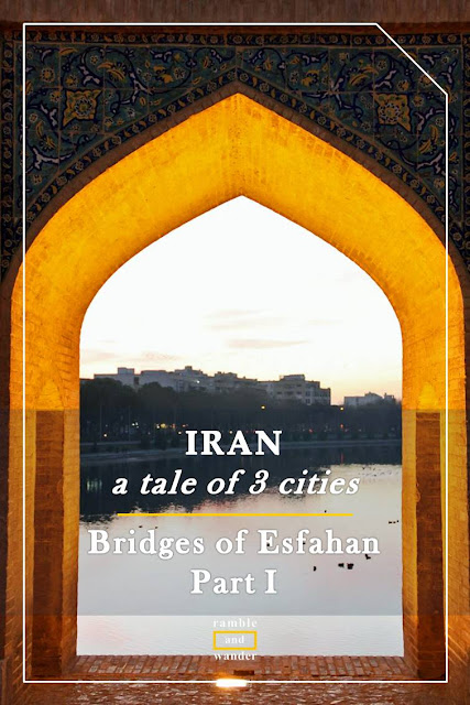 Iran: Bridges of Esfahan - Ramble and Wander