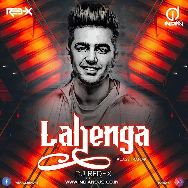 Lehenga (Remix) DJ RED X INDIANDJS 320 KBPS