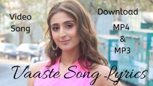 Vaaste Lyrics | Dhvani Bhanushali | Nikhil D Song Download