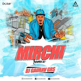 MIRCHI - DIVINE (REMIX) - DJ GAURAV GRS