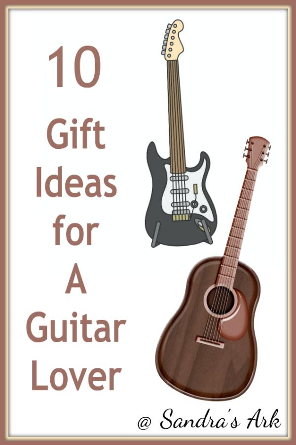 Sandra S Ark 10 Gift Ideas For A Guitar Fanatic Need Help
