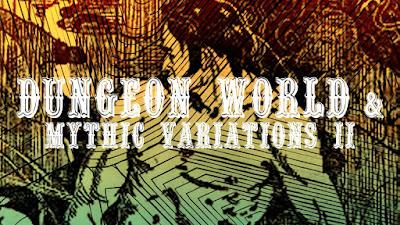 Dungeon World & Mythic Variations II