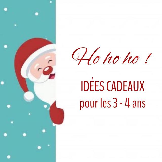 Noël 2020 : 14 IDEES CADEAUX POUR LES 3 - 4 ANS