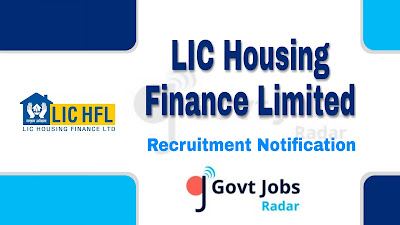 LIC HFL Recruitment notification 2019, govt jobs for graduates, govt jobs for MBA, govt jobs for CA, central govt jobs , LIC Recruitment