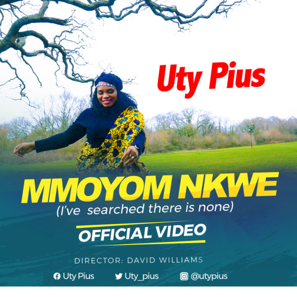 Uty Pius - Mmoyom Nkwe Lyrics & Mp3 Download
