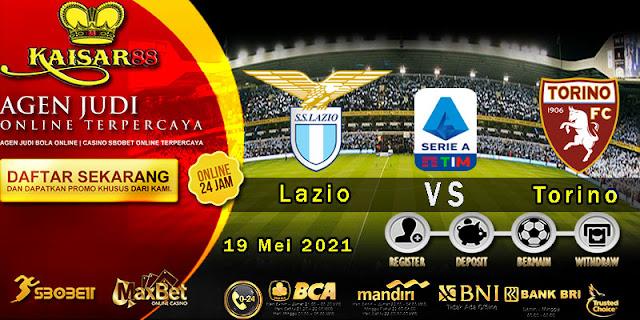 Prediksi Bola Terpercaya Liga Italia Lazio vs Torino 19 Mei 2021