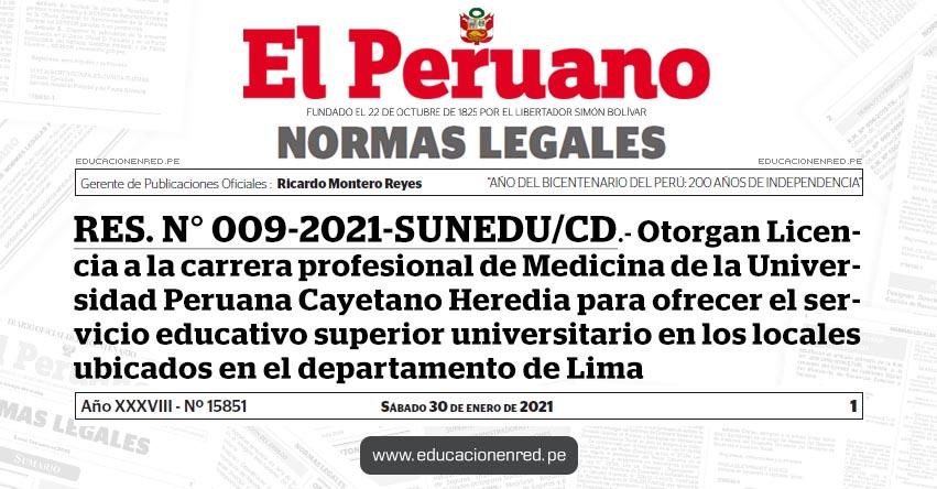 RES. N° 009-2021-SUNEDU/CD.- Otorgan Licencia a la carrera profesional de Medicina de la Universidad Peruana Cayetano Heredia para ofrecer el servicio educativo superior universitario en los locales ubicados en el departamento de Lima