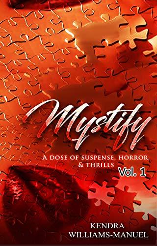 Mystify: Suspense, Horror, & Thrills by Kendra Williams-Manuel