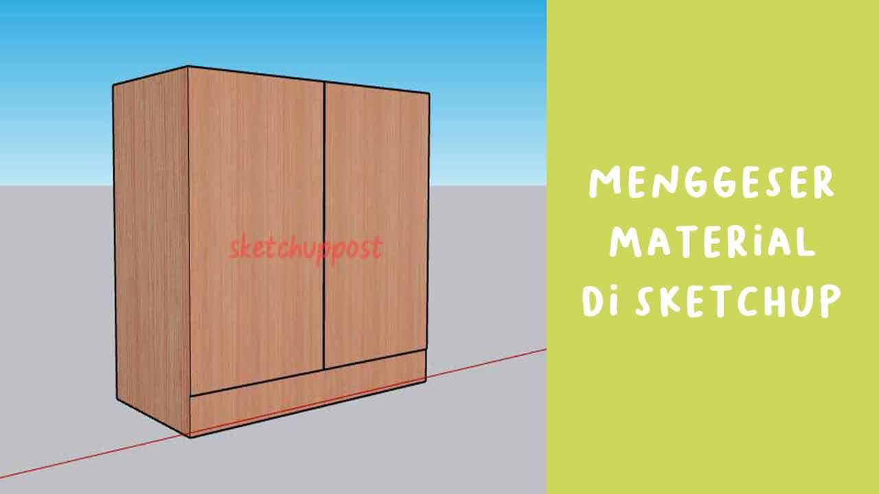 Cara Menggeser Material di Sketchup