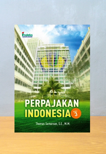 PERPAJAKAN INDONESIA EDISI 3, Thomas Sumarsan