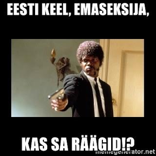 Eesti keel, emaseksija, kas sa räägid?
