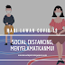 SOCIAL DISTANCING, MENYELAMATKANMU! - MARI LAWAN COVID-19