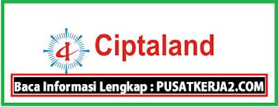 Lowongan Kerja Terbaru Ciptaland Development Medan November 2019