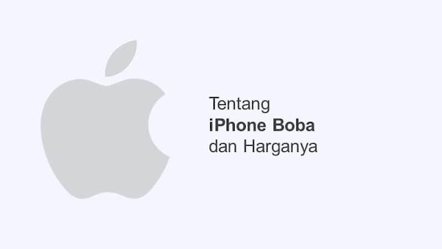 apa itu iPhone boba dan harga iPhone boba