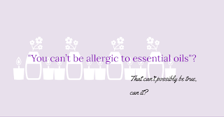 Busting the myth of essential oil allergies.