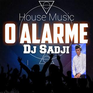 Dj Sadji - O Alarme