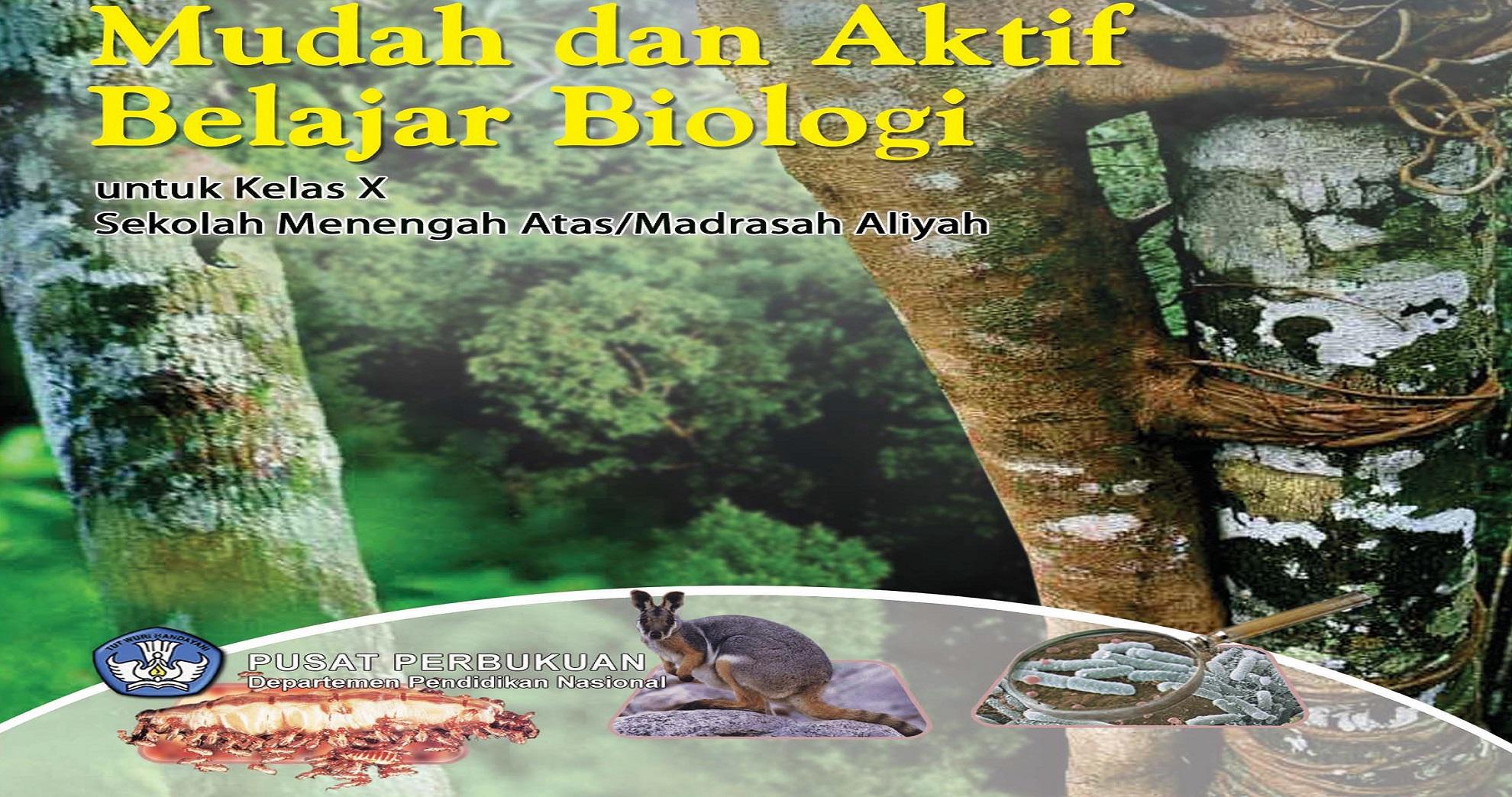 Download Buku Sekolah Elektronik (BSE) Mata Pelajaran Biologi SMA Kelas X, XI dan XII