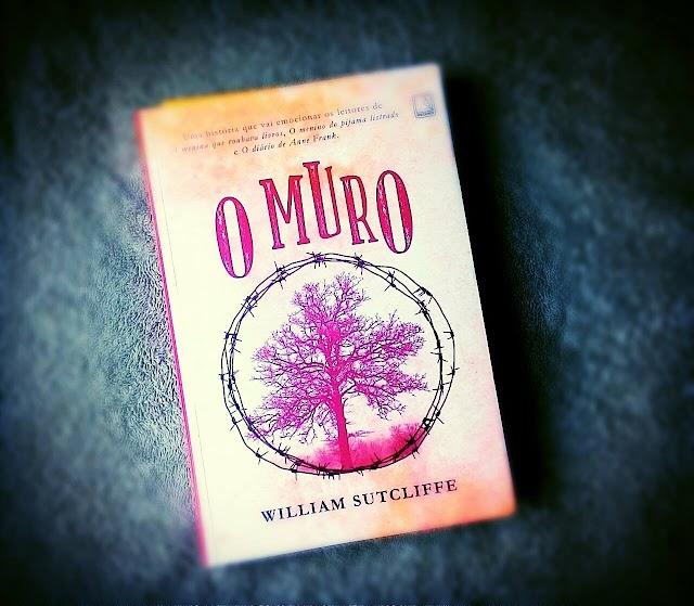 [RESENHA #228] O MURO - WILLIAM SUTCLIFFE