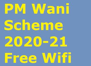 Complete Details about PM Modi Wani Scheme 2021 (Free Wi-Fi Internet Network Yojana), Features, Benefits, & Application Procedure