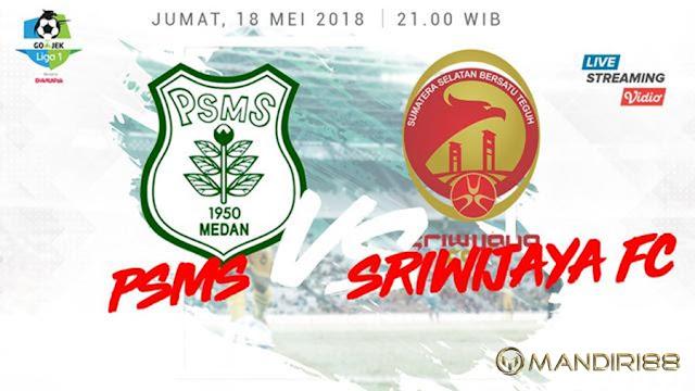 Prediksi PSMS Medan Vs Sriwijaya FC, Jumat 18 Mei 2018 Pukul 21.00 WIB