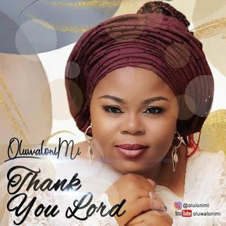 [GOSPEL MUSIC] Oluwalonimi - Thank You Lord
