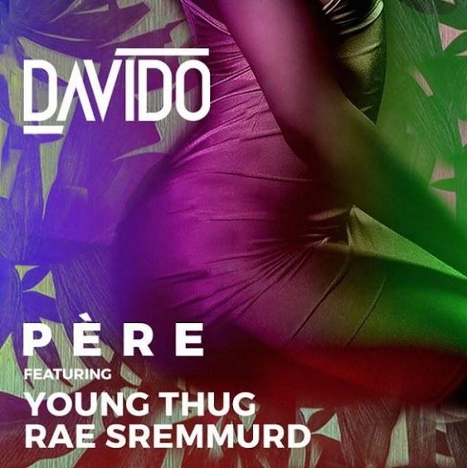 [Music + Video] Davido Ft. Rae Sremmurd & Young Thug – Père