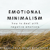 Emotional minimalism. How to deal with negative emotions.