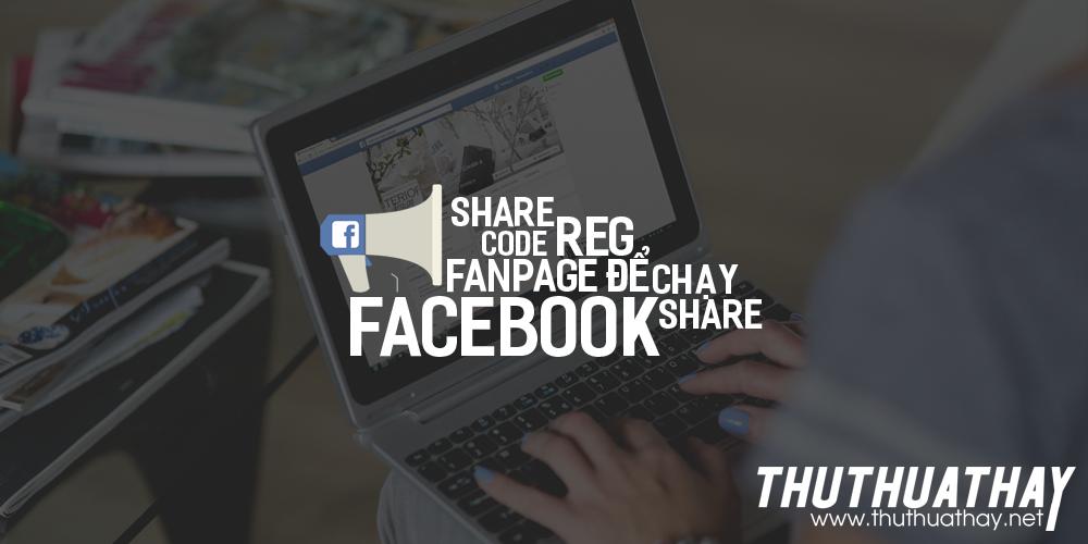 Share code reg fanpage để chạy share facebook