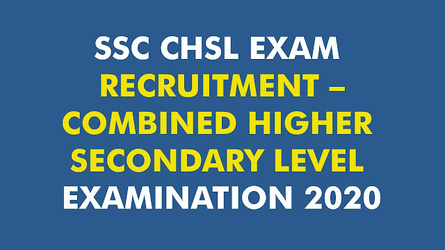 SSC CHSL EXAM RECRUITMENT – COMBINED HIGHER SECONDARY LEVEL EXAMINATION 2020, talathi hall ticket 2019, www.kptcl.kar.nic.in recruitment 2019, biscomaun vacancy 2019, tnpcb apply online, indiapost.gov.in recruitment 2019, tneb recruitment 2018 online application form, www.mrpl.co.in recruitment 2019, nise recruitment 2019, igcar admit card 2019, national investigation agency recruitment 2019, www.sr.indianrailways.gov.in application form, trb online apply, tnrd recruitment 2019 notification, central university of karnataka recruitment 2019, tamilnadu anganwadi recruitment 2019, repco micro finance, www.itiltd-india.com, pg trb hall ticket 2019, www.fssai.gov.in job 2019, jk bank admit card 2019 banking associate, post office recruitment 2019 tamilnadu notification, posoco recruitment 2019, hooghly court recruitment 2019, www.tncsc.tn.gov.in recruitment 2020, www.bro.gov.in recruitment 2019, lichousing.com recruitment 2019, postal recruitment 2019 tamilnadu, post office recruitment 2019 in tamilnadu, www.indiapost.gov.in job 2019, midhani recruitment 2019, www.karnatakapost.gov.in recruitment 2019, tirunelveli court recruitment 2019, tamil nadu postal circle recruitment 2019, national fertilizer limited recruitment 2019, mrb tn gov in notification, cg health gov in, forest watcher syllabus, tnpl recruitment 2019, iof recruitment 2019, pmidc recruitment 2019,