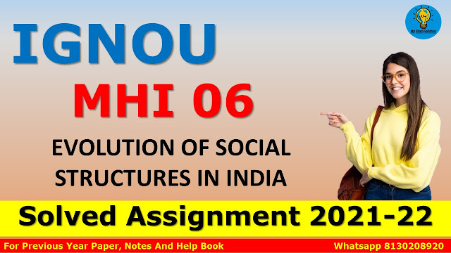 MHI 06 EVOLUTION OF SOCIAL STRUCTURES IN INDIA Solved Assignment 2021-22