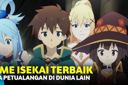 5 Rekomendasi Anime Bertemakan Isekai (Masuk Kedalam Dunia Lain) Terbaik!