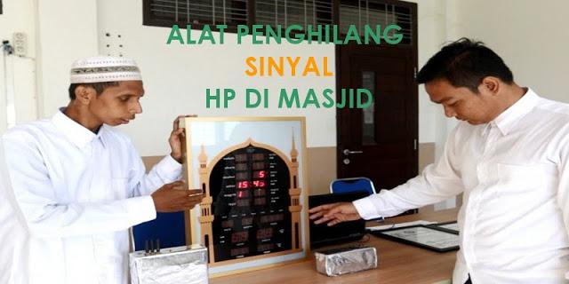 Sangat Bermanfaat, Mahasiswa ini Temukan Alat yang Bisa Matikan Sinyal Hp di Masjid