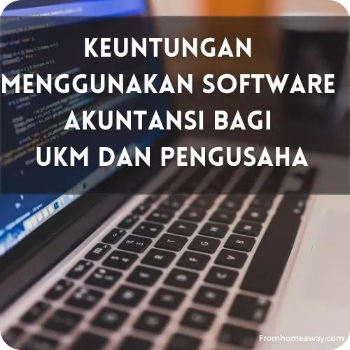 Keuntungan Menggunakan Software Akuntansi Bagi UKM dan Pengusaha