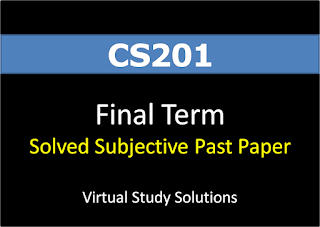 CS201 Solved Subjective Past Paper for Final Term