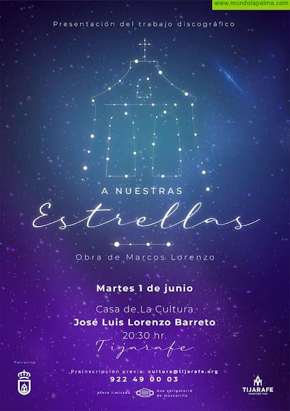 """Tijarafe acogerá el próximo 1 de junio la presentación del proyecto """"A nuestras estrellas"""", de Marcos Lorenzo"""