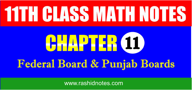 F.Sc. Part-1 (1st Year) Math Chapter 11 Notes Free Download