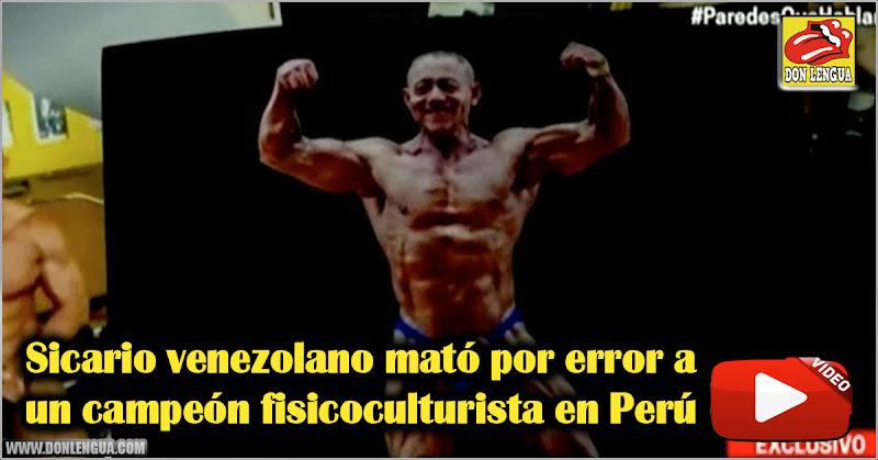 Sicario venezolano mató por error a un campeón fisicoculturista en Perú