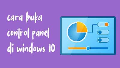 Cara buka control panel di windows 10