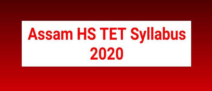 Assam HS TET Syllabus