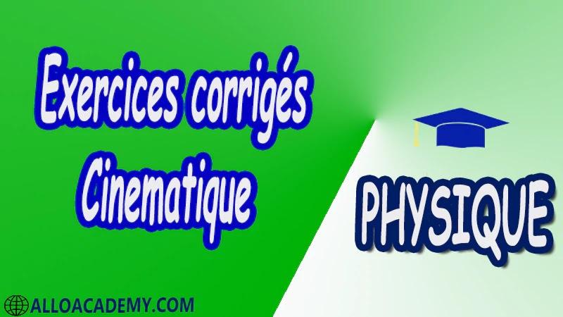 Exercices corrigés de Cinématique - Mécanique du solide pdf Physique Mécanique du solide Espace vectoriel et champ de vecteurs Torseurs Cinématique des solides Mouvements d'un solide Changement de référentiel Cinématique des solides en contact Mouvement plan d'un solide Paramétrage d'un solide Cinétique des Solides Théorème I de Koeinig Théorème de Hygens Torseur cinétique Torseur dynamique Energie cinétique Principe fondamental de la dynamique Théorèmes généraux Travail puissance Théorème de l'énergie cinétique Lois de conservation et intégrales premières Cours Résumé Exercices corrigés Examens corrigés Travaux dirigés td Devoirs corrigés Contrôle corrigé