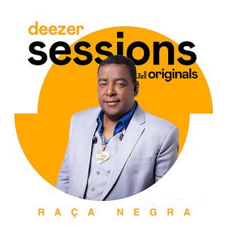 Raça Negra - Deezer Sessions (2019)