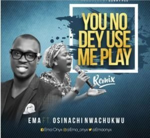 LYRICS:- EMA YOU NO DE USE ME PLAY FT. OSINACHI NWACHUKWU       You carry me When some carry their God You feed me, Lord, When some feed their God You fought for me When some fight for their God Jesus You no dey use me play oh Na Na Na Na Na You no dey use me play oh You carry me When some carry their God o You feed me, Lord, When some feed their God o You fought for me When some fight for their God Jesus You no dey use me play oh Na Na Na Na Na Na You no dey use me play oh Life Giver Life Changer Jehovah The Covenant keeping God Destiny Helper Mountain Mover Jehovah The covenant keeping God Life Giver Life Changer Jehovah The covenant keeping God Destiny Helper Mountain Mover Jehovah The covenant keeping God Life Giver Life Changer Jehovah The covenant keeping God Destiny Helper Mountain Mover Jehovah The covenant keeping God Life Giver Life Changer Jehovah The covenant keeping God Destiny Helper Mountain Mover Jehovah The covenant keeping God Covenant keeping God Covenant keeping God Jehovah The covenant keeping God Covenant keeping God Covenant keeping God Oh Oh Oh Oh The Covenant keeping God Covenant keeping God Covenant keeping God Jehovah The covenant keeping God Covenant keeping God Covenant keeping God Oh Oh Oh Oh The Covenant keeping God Na Na Na Na Na You no dey use me play oh Na Na Na Na Na You no dey use me play oh Jesus, Na Na Na Na Na You no dey use me play oh Na Na Na Na Na You no dey use me play oh