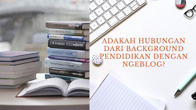 Pendidikan dan Ngeblog