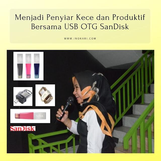 Menjadi Penyiar Kece dan Produktif Bersama USB OTG SanDisk