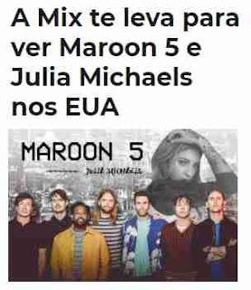 Cadastrar Promoção Mix FM Te Leva EUA Marron 5 e Julia Michaels