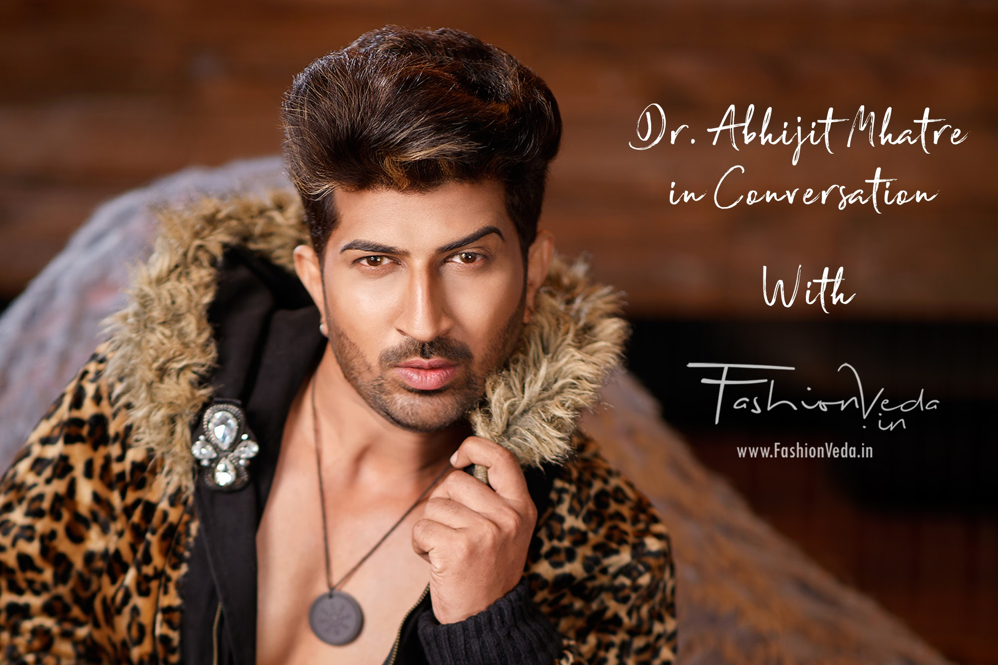 Dr. Abhijit Mhatre in Conversation with FashionVeda